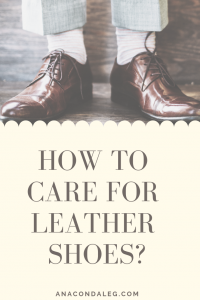 How to Care for Leather Shoes?