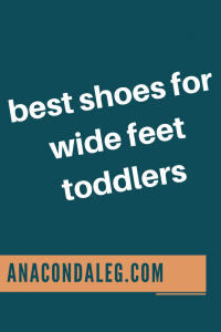 Best Shoes For Wide Feet Toddlers
